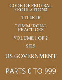 Code Of Federal Regulations Title 16 Commercial Practices Volume 1 Of 2 2019