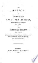 The Speech of the Right Hon. Lord John Russell in the House of Commons, Feb. 8, 1850, on Colonial Policy
