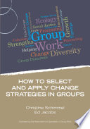 How to Select and Apply Change Strategies in Groups