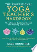 The Professional Yoga Teacher s Handbook Book