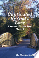 Captivated By God's Love: Poems From the Heart
