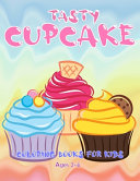 Tasty Cupcake Coloring Books For Kids Ages 2 4
