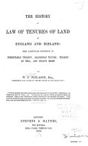 The History of Law of Tenures of Land in England and Ireland  with Particular Reference to Inheritable Tenancy  Leasehold Tenure  Tenancy at Will  and Tenant Right