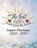Lesson Planner 2018   2019   The Best Teachers  Teach from the Heart