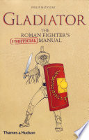 Read Online Gladiator: The Roman Fighter's [Unofficial] Manual For Free