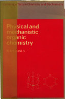 Physical and Mechanistic Organic Chemistry