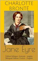 Jane Eyre (Édition bilingue: français - anglais / Bilingual Edition: French - English)