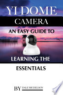 Yi Dome Camera  An Easy Guide to Learning the Essentials