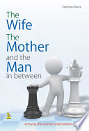The Wife The Mother and the Man in between