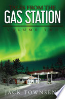 """""""Tales from the Gas Station: Volume Two"""" by Jack Townsend"""