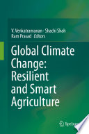 Global Climate Change: Resilient and Smart Agriculture