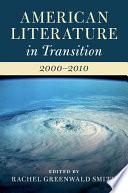 American Literature in Transition  2000   2010