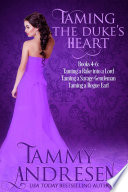 Taming the Duke s Heart  Taming a Duke s Heart Books 4 6 Book