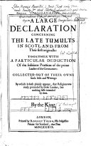 A Large Declaration Concerning the Late Tumults in Scotland from Their First Originalls