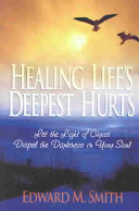 Healing Life's Deepest Hurts