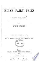 Indian fairy tales  collected and tr  by M  Stokes  with notes by Mary Stokes