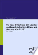 The Trade off Between Civil Liberties and Security in the United States and Germany After 9 11 01