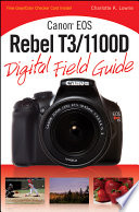 Canon EOS Rebel T3/1100D Digital Field Guide Pdf/ePub eBook