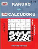 200 Kakuro and 200 Calcudoku 9x9 Very Hard Levels   Kakuro 17x17   18x18   19x19   20x20 and Calcudoku Very Hard Version of Sudoku Puzzles  Holmes Pre