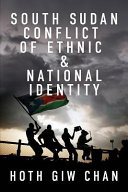 South Sudan Conflict of Ethnic and National Identity