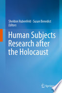 Human Subjects Research after the Holocaust