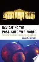 Navigating the Post Cold War World