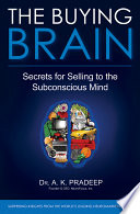 """""""The Buying Brain: Secrets for Selling to the Subconscious Mind"""" by A. K. Pradeep"""