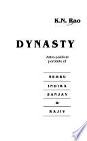 The Nehru Dynasty  : Astro-political Portraits of Nehru, Indira, Sanjay & Rajiv