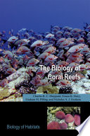 Cover of The Biology of Coral Reefs