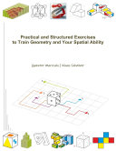 Practical and Structured Exercises to Train Geometry and Your Spatial Ability