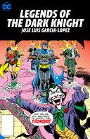 Legends of the Dark Knight  Jose Luis Garcia Lopez