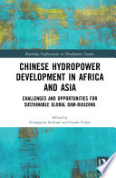 Chinese Hydropower Development in Africa and Asia Book