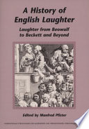 A History of English Laughter  : Laughter from Beowulf to Beckett and Beyond