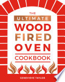 The Ultimate Wood Fired Oven Cookbook