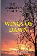 "The Darkest Night - ""Wings Of Dawn"""