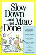 Slow Down   and Get More Done