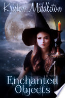 Enchanted Objects Ya Witch Series