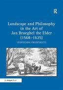 Landscape and Philosophy in the Art of Jan Brueghel the Elder  1568 625
