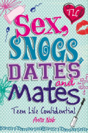 Sex  Snogs  Dates and Mates
