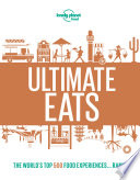 """Lonely Planet's Ultimate Eats"" by Lonely Planet Food"