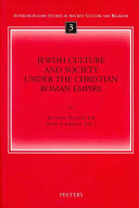 Jewish Culture And Society Under The Christian Roman Empire