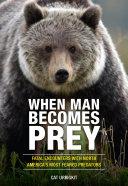 When Man Becomes Prey