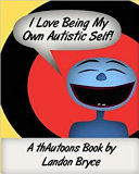 I Love Being My Own Autistic Self