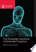 The Routledge Handbook of Embodied Cognition Book