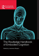 The Routledge Handbook of Embodied Cognition