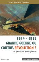 Pdf 1914 - 1918 Grande guerre ou contre-révolution ? Telecharger