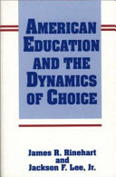 American Education and the Dynamics of Choice