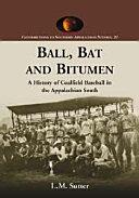 Ball  Bat and Bitumen