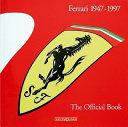 Ferrari 1947-1997 the Official Book