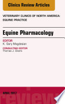 Equine Pharmacology  An Issue of Veterinary Clinics of North America  Equine Practice  E Book Book